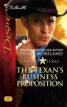 The Texan's Business Proposition (A Piece of Texas) - Peggy Moreland