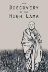 The Discovery of the High Lama - Sushma Joshi