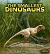 The Smallest Dinosaurs - Dino Don Lessem, John Bindon