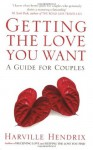 Getting the love you want: a guide for couples - Harville Hendrix