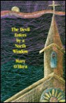 The Devil Enters by a North Window - Mary O'Hara