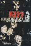 KISS: Behind the Mask: The Official Authorized Biography - Ken Sharp, David Leaf