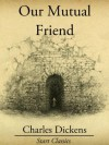 Our Mutual Friend (Unabridged Start Classics) - Charles Dickens