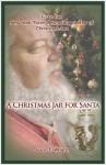 A Christmas Jar for Santa - A Christmas Jars Story - Jason F. Wright, Sterling Wright