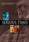 Serious Times: Making Your Life Matter - James Emery White, Lloyd James