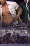 Dentro o fuori (Italian Edition) - K.C. Burn, Martina Nealli
