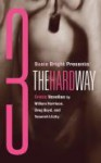 Susie Bright Presents: Three The Hard Way - Tsaurah Litzky