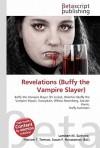Revelations (Buffy the Vampire Slayer) - Lambert M. Surhone, VDM Publishing, Susan F. Marseken