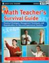 Math Teacher's Survival Guide: Practical Strategies, Management Techniques, and Reproducibles for New and Experienced Teachers, Grades 5-12 - Judith A. Muschla, Gary Robert Muschla, Erin Muschla