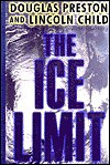 The Ice Limit - Douglas Preston, Lincoln Child
