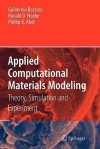 Applied Computational Materials Modeling: Theory, Simulation and Experiment - Guillermo Bozzolo, Ronald D. Noebe, Phillip B. Abel