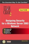 MCSE 70-298 Exam Cram 2: Designing Security for a Windows Server 2003 Network - Bill Ferguson, Ed Tittel
