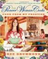 The Pioneer Woman Cooks: Food from My Frontier - Ree Drummond