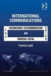 International Communications: The International Telecommunication Union and the Universal Postal Union - Francis Lyall