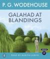 Galahad at Blandings - P.G. Wodehouse, Martin Jarvis