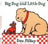 Big Dog and Little Dog: Big Dog and Little Dog Board Books - Dav Pilkey