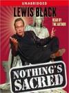 Nothing's Sacred (Audio) - Lewis Black