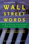 Wall Street Words: An A to Z Guide to Investment Terms for Today's Investor - David L. Scott