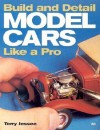 Build and Detail Model Cars Like a Pro - Terry Jessee