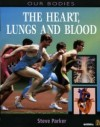 Heart, Lungs And Blood - Steve Parker
