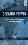 Strange Power: Shaping the Parameters of International Relations and International Political Economy - Thomas C. Lawton, James N. Rosenau, Amy C. Verdun