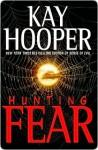 Hunting Fear (Fear, #1) - Kay Hooper