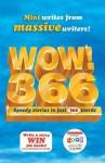 Wow! 366: Speedy Stories In Just 366 Words - Ian Whybrow, Roddy Doyle, Georgia Byng