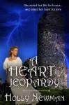 A Heart In Jeopardy (Regency Romance) - Holly Newman