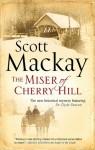 The Miser of Cherry Hill - Scott Mackay