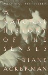 A Natural History of the Senses (Vintage) - Diane Ackerman