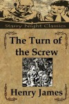 The Turn of the Screw - Henry James, Richard S. Hartmetz