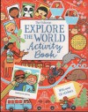 Explore the World Activity Book (Was Travel ACT Bk) - Louie Stowell, Rebecca Gilpin