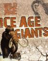Ice Age Giants - Steve Parker