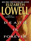 Death Is Forever - Elizabeth Lowell