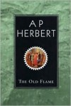 The Old Flame - A.P. Herbert