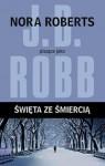 Święta ze śmiercią - J.D. Robb
