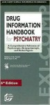 Drug Information Handbook for Psychiatry: A Comprehensive Reference of Psychotropic, Nonpsychotropic, and Herbal Agents - Matthew A. Fuller