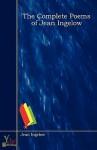 The Complete Poems of Jean Ingelow - Jean Ingelow