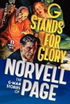G Stands For Glory: The G Man Stories Of Norvell Page - Norvell W. Page, Will Murray, Chris Kalb, Matthew Moring