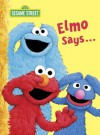 Elmo Says... (Sesame Street) (Big Bird's Favorites Board Books) - Sarah Albee, Tom Leigh