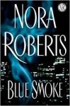 Blue Smoke - Nora Roberts