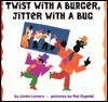 Twist With a Burger, Jitter With a Bug - Linda Lowery, Pat Dypold