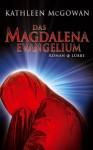 Das Magdalena-Evangelium - Kathleen McGowan, Rainer Schumacher, Barbara Först