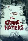 The Crime Haters - Gordon Ashe