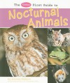The Pebble First Guide to Nocturnal Animals - Joanne Mattern, Gail Saunders-Smith