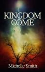 Kingdom Come - Michelle Smith