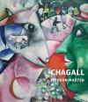 Chagall: Modern Master - Fraquelli, Simonetta, Angela Lampe, Monica Bohm-Duchen