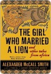Girl Who Married a Lion: and other tales from africa - Alexander McCall Smith