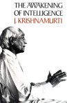 The Awakening of Intelligence - Jiddu Krishnamurti