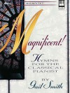 Magnificent: Hymns for the Classical Pianist - Gail Smith